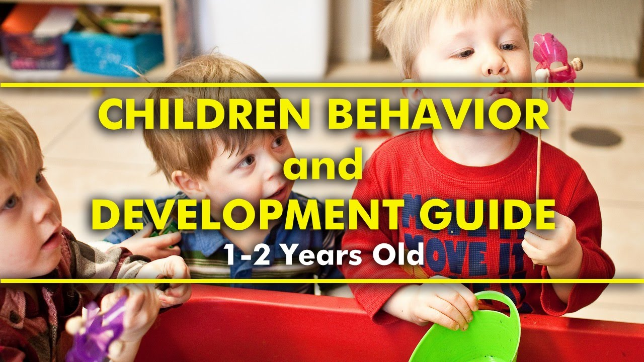 Parenting Tips   Children Behavior and Development Guide - 1-2 Years Old
