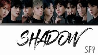 SHADOW - SF9 Color Coded Lyrics [Han/Rom/Eng]