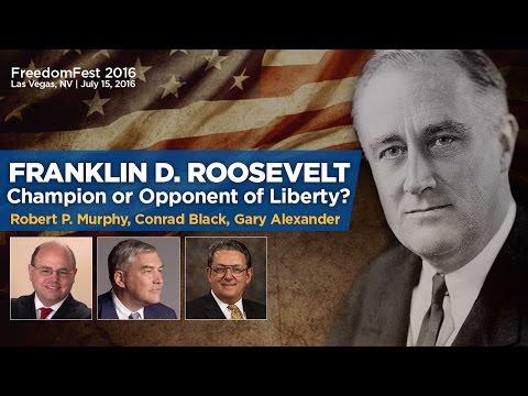 Franklin D. Roosevelt: Champion or Opponent of Liberty   Robert P. Murphy