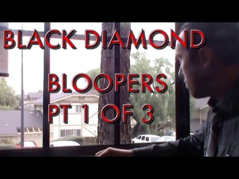 Black Diamond Bloopers Pt 1 of 3