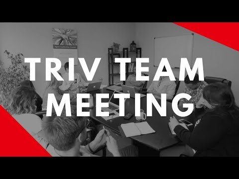 sneak peak of a triv team meeting