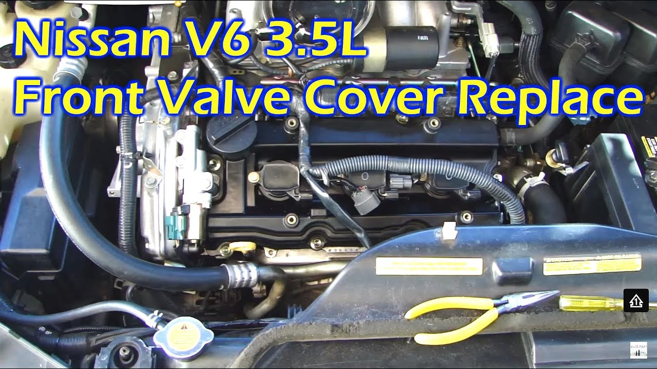 nissan 3 5l v6 front valve cover oil leak & replace - quest 04-10
