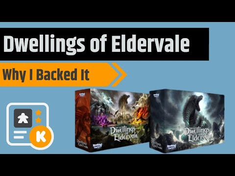 Dwellings of Eldervale - Why I Backed It (and Late Pledge Details July 4th & 5th Only!!!)