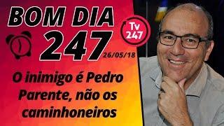 Baixar Bom dia 247 (26/5/18) – O inimigo é Pedro Parente, não os caminhoneiros