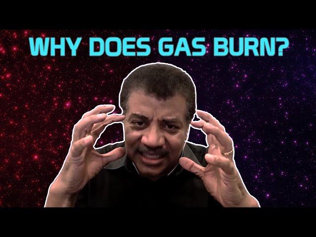 Neil deGrasse Tyson Explains Burning Gasoline