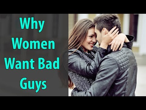 Why Women Love Bad Guys