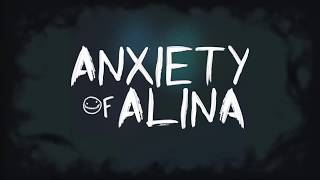 Anxiety of Alina
