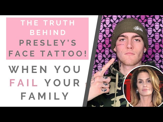 THE TRUTH BEHIND PRESLEY GERBER\'S FACE TATTOO\: When You Fail Your Family Expectations | Shallon
