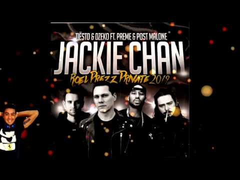 Tiësto & Dzeko ft  Preme & Post Malone   Jackie Chan Roel Prezz Private 2019