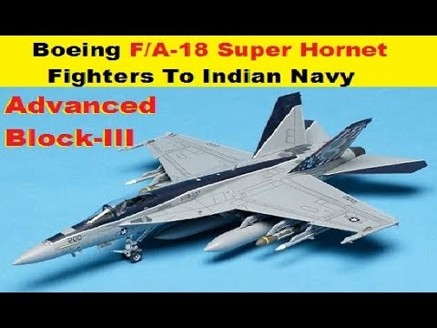 Boeing F/A-18 Super Hornet Block-III Fighter to Indian Navy on going Talks