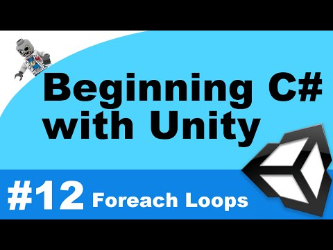 Beginning C# with Unity - Part 12 - Foreach Loops