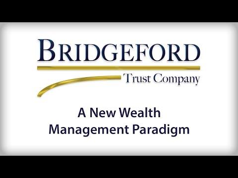 Bridgeford Trust: A New Wealth Management Paradigm