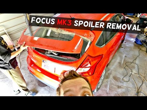 FORD FOCUS MK3 REAR SPOILER REMOVAL REPLACEMENT
