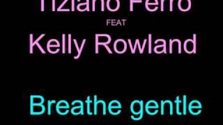 Tiziano Ferro ft. Kelly Rowland - Breathe gentle (+ lyrics)
