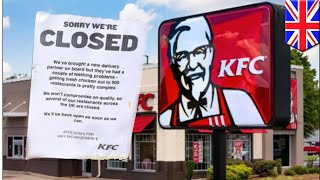 UK descends into chaos after KFC stores close over massive chicken shortage - TomoNews