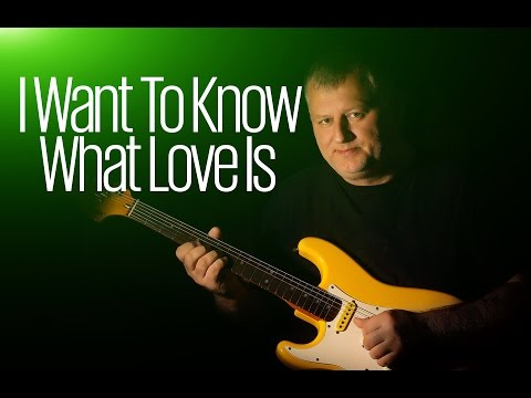 I Want To Know What Love Is - Foreigner - Instrumental Cover