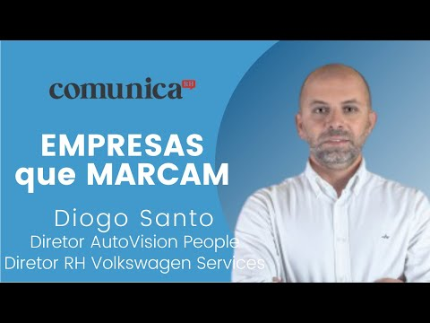 EMPRESAS que MARCAM - Diogo Santo Volkswagen | ComunicaRH