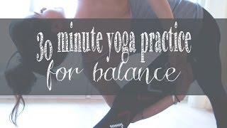 Video 30 Min Yoga Practice for Balance download MP3, 3GP, MP4, WEBM, AVI, FLV Maret 2018