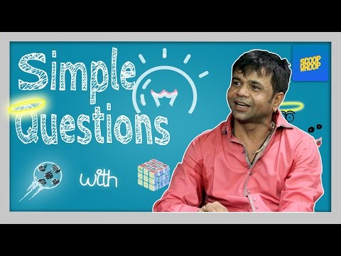 Simple Questions With Raajpal Yadav