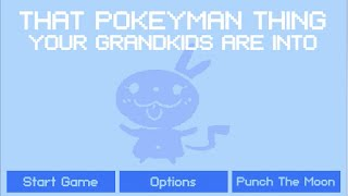 That Pokeyman Thing Your Grandkids Are Into Walkthrough