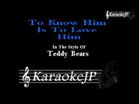 To Know Him Is To Love Him (Karaoke) - Teddy Bears