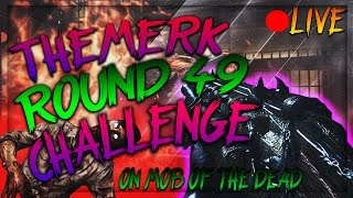 """FLAWLESS!! (35+) MOB OF THE DEAD """"ROUND 49"""" CHALLENGE - WITH THEMERK - (BO2 ZOMBIES)"""