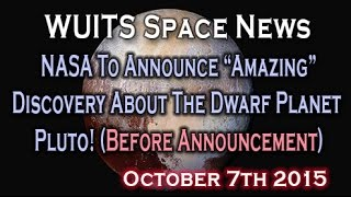 """NASA To Announce """"Amazing"""" Discovery On Pluto October 8th - WUITS Space News"""