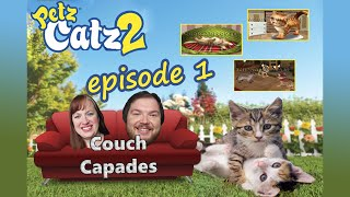 Petz Catz 2 - What Is This Crap?! - #1: Couch Capades Let