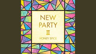 Provided to YouTube by TuneCore Japan あなたに夢CHU · Honey Spice NEW PARTY Ⅱ ℗ 2017 PLUS LABEL Released on: 2017-10-29 Composer: Maro ...