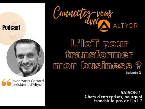 [PODCAST] S1-Episode 3 : L'IoT pour transformer mon business ?