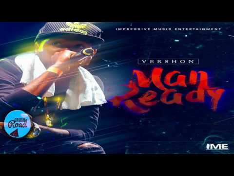 Vershon - Man Ready (Jahmiel Diss) March 2017