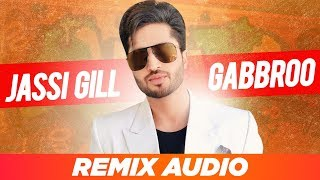Gabbroo (Remix Audio) | Jassi Gill | Preet Hundal | Latest Punjabi Songs 2019 | Speed Records