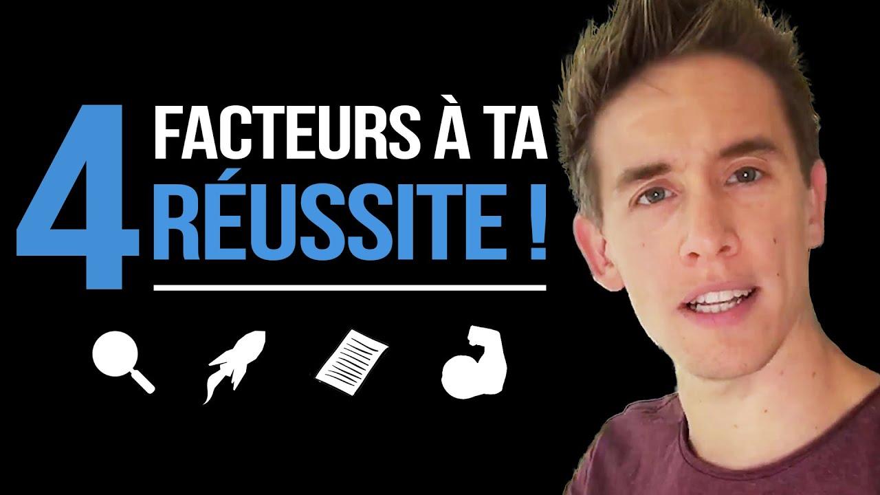 4 facteurs INDISPENSABLES à ta réussite ! - YouTube