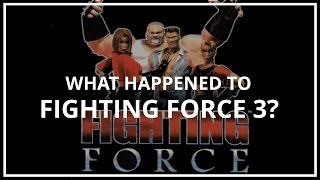 What Happened to Fighting Force 3? | Unseen64 Ft. That Video Games Show