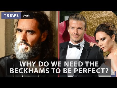 Why Do We Need The Beckhams To Be Perfect? | The Trews with Russell Brand
