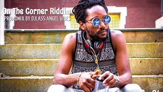 On The Corner Riddim Mix (Full) Feat. Chronixx, Kabaka Pyramid, Jesse Royal (August Refix)