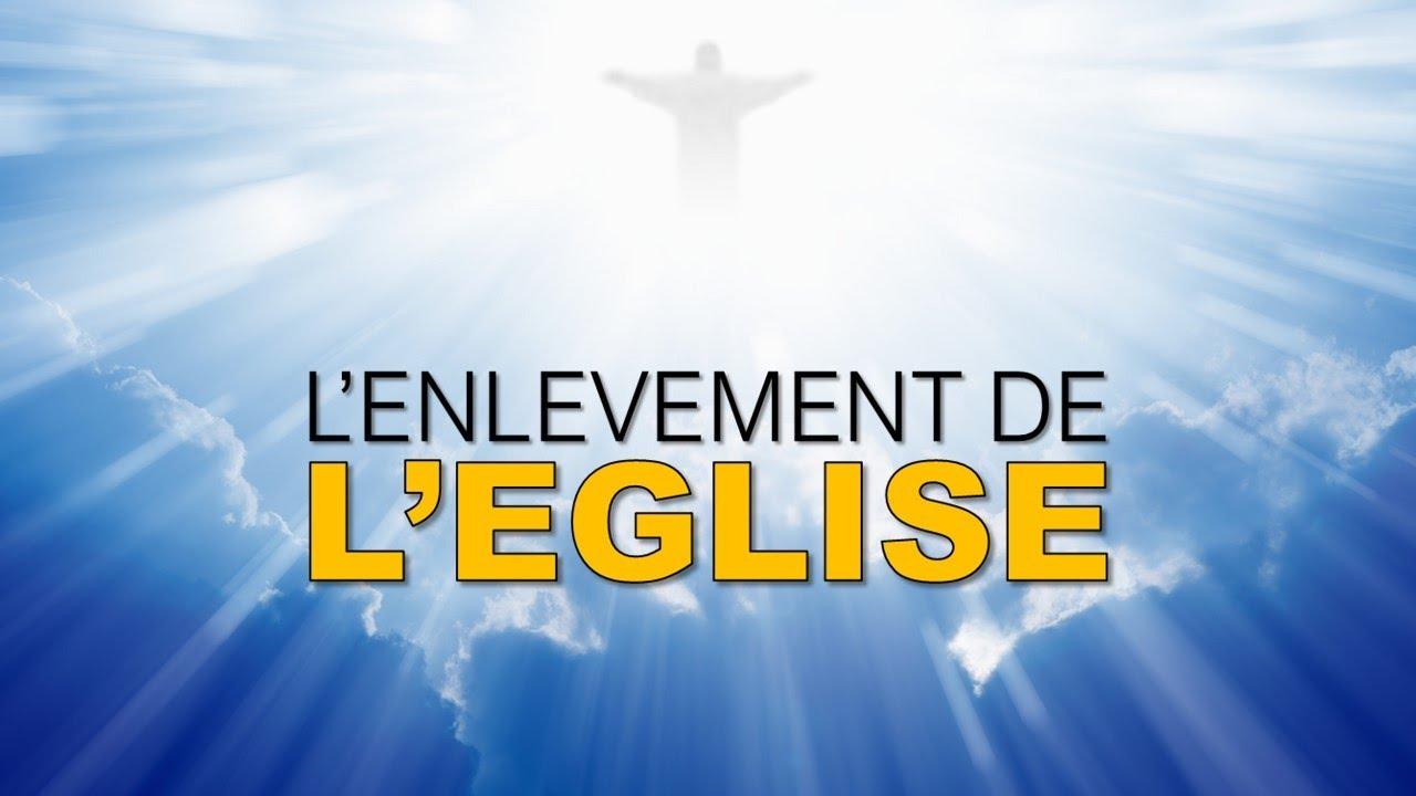 L'ENLÉVEMENT DE L'ÉGLISE