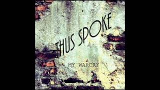Thus Spoke - My War Cry