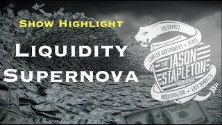 ***Show Highlight*** Liquidity Supernova & Central Banks