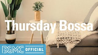 THURSDAY BOSSA: Jazz Hip Hop Lounge - Chill Out Jazzy Beats for Work at Home, Studying and Reading