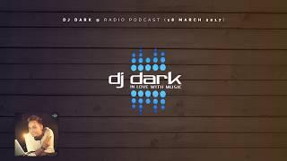 Dj Dark Radio Podcast (18 March 2017)