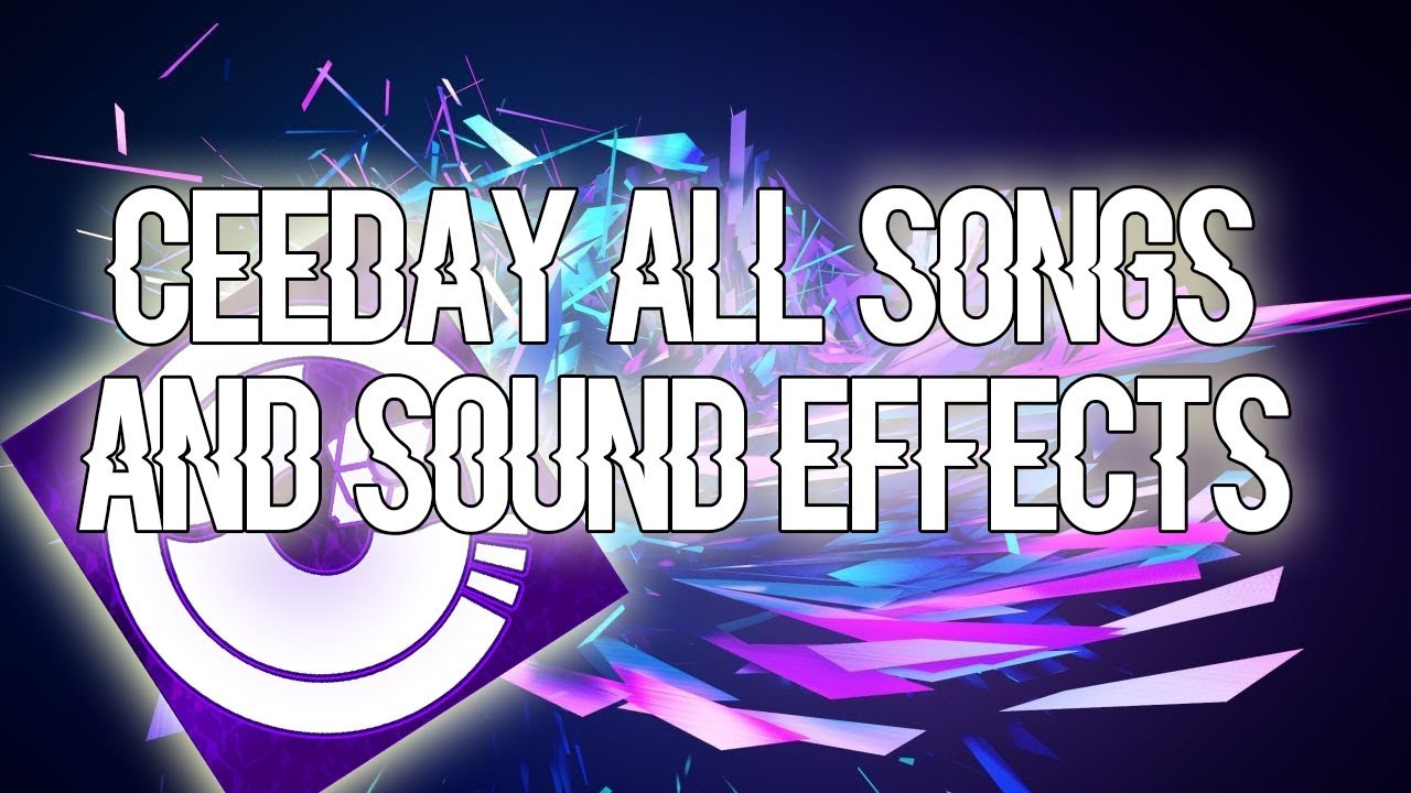 Ceeday ALL SONGS (WITH NAMES)