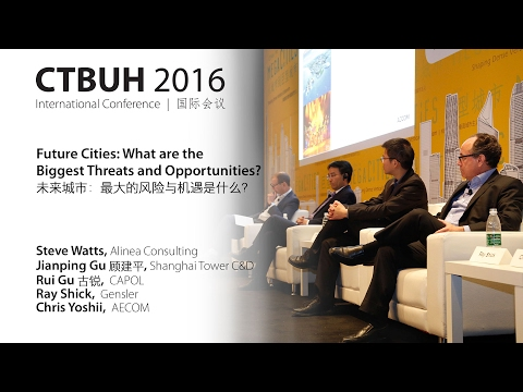 """CTBUH 2016 China Conference Panel, """"Future Cities: What are the Biggest Threats and Opportunities?"""""""