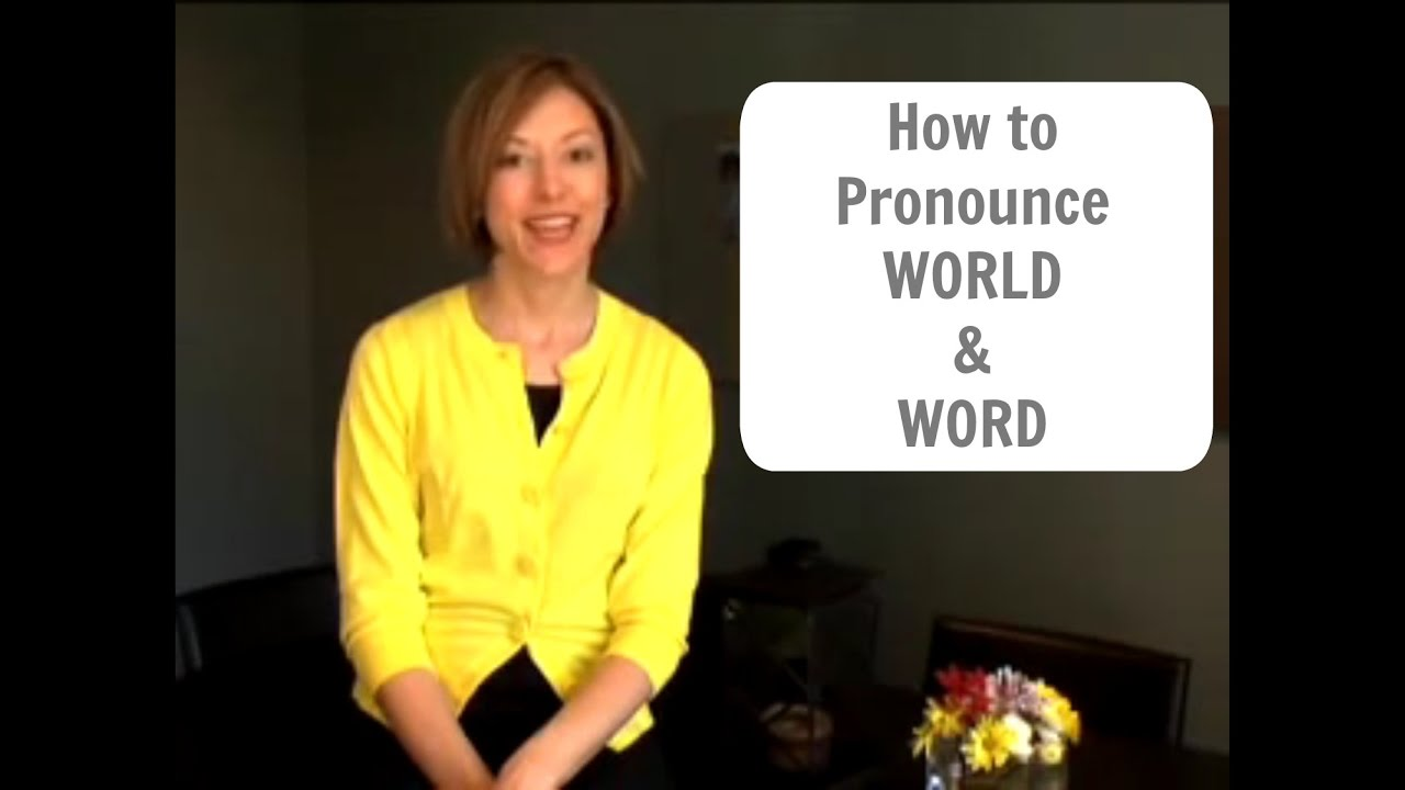 How to pronounce WORLD & WORD - English Pronunciation Lesson