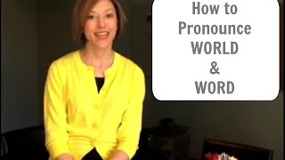 How to pronounce WORLD and WORD - American English Pronunciation Lesson
