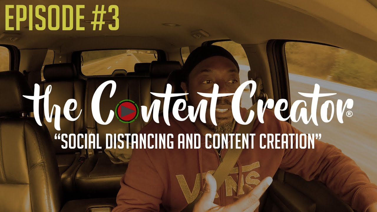 Social Distancing & Content Creation
