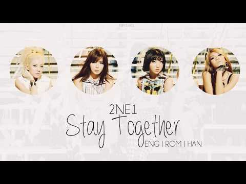 2NE1  Stay Together Color Coded Lyrics  ENG  ROM  HAN