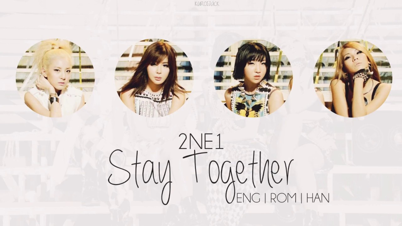 Stay Together Lyrics - 2NE1 - musicinlyrics.com