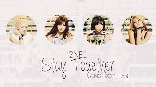 2NE1 - Stay Together (Color Coded Lyrics / ENG / ROM / HAN)