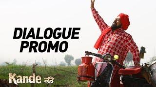 KANDE Dialogue Promo   In Cinemas on 11th May 2018   New Punjabi Movie 2018